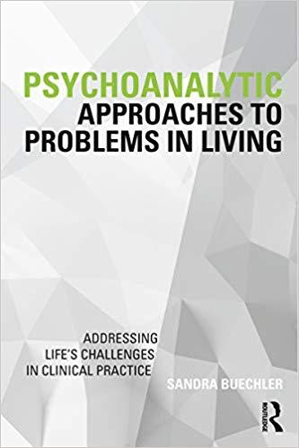 "Reseña sobre el libro ""Psychoanalytic approaches to problems in living"", de Sandra Buechler"